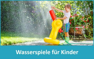 Kinder Wasserspiele